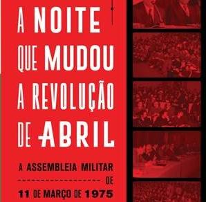 A noite que mudou a revolução de Abril